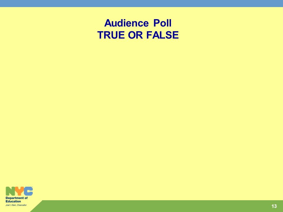 13 Audience Poll TRUE OR FALSE