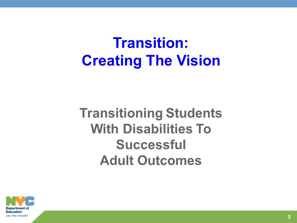 3 Transition: Creating The Vision Transitioning Students With Disabilities To Successful Adult Outcomes