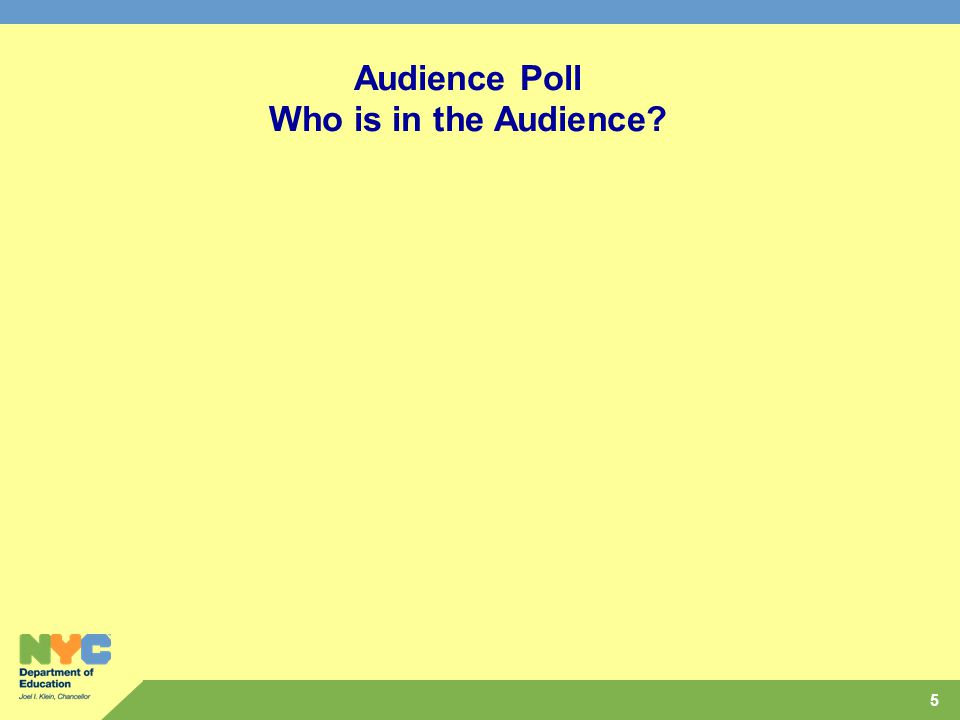 5 Audience Poll Who is in the Audience?