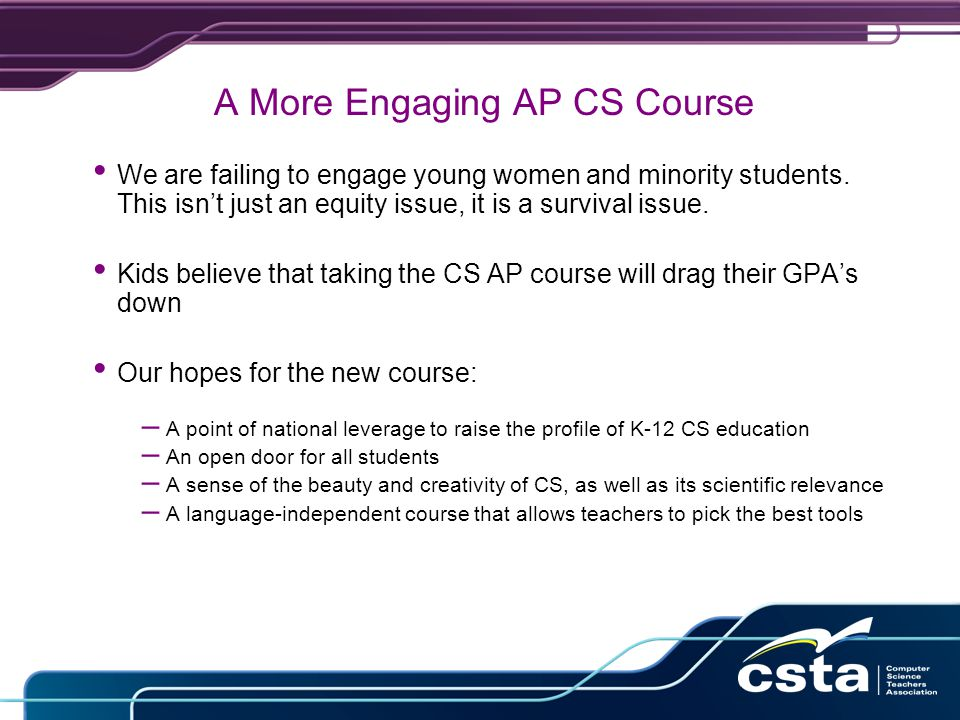 A More Engaging AP CS Course We are failing to engage young women and minority students.