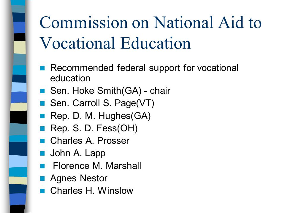 Commission on National Aid to Vocational Education Recommended federal support for vocational education Sen.