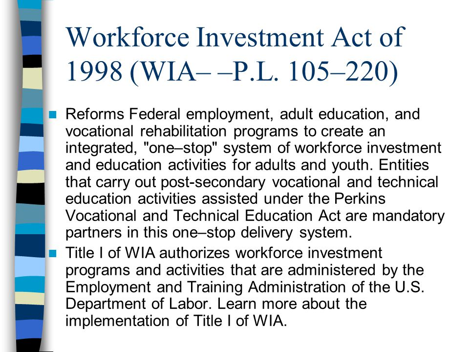 Workforce Investment Act of 1998 (WIA– –P.L.