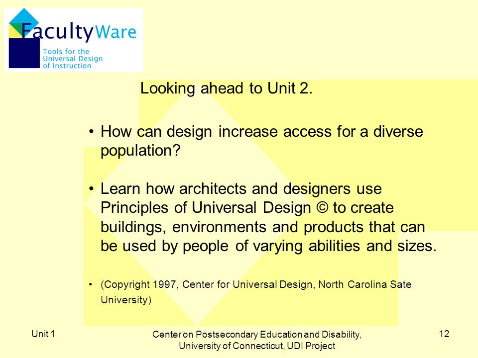 Unit 1 Center on Postsecondary Education and Disability, University of Connecticut, UDI Project 12 Looking ahead to Unit 2.