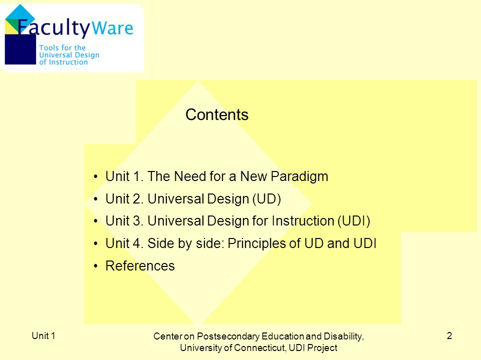Unit 1 Center on Postsecondary Education and Disability, University of Connecticut, UDI Project 2 Contents Unit 1.