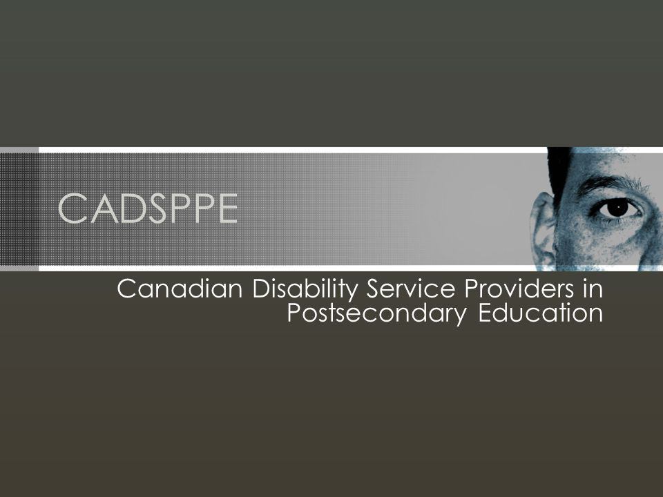 CADSPPE Canadian Disability Service Providers in Postsecondary Education