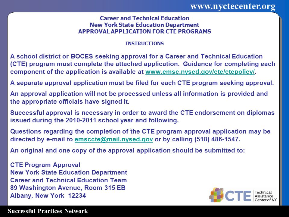 Successful Practices Network www.nyctecenter.org Career and Technical Education New York State Education Department APPROVAL APPLICATION FOR CTE PROGR