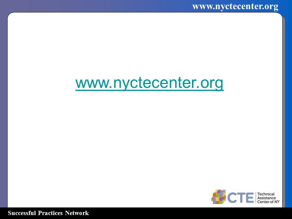 Successful Practices Network www.nyctecenter.org