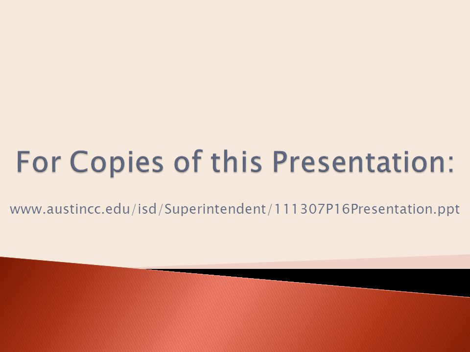 www.austincc.edu/isd/Superintendent/111307P16Presentation.ppt