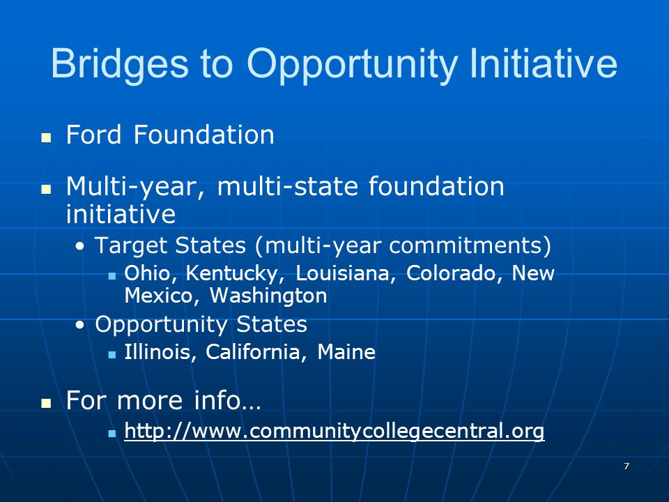 7 Bridges to Opportunity Initiative Ford Foundation Multi-year, multi-state foundation initiative Target States (multi-year commitments) Ohio, Kentuck