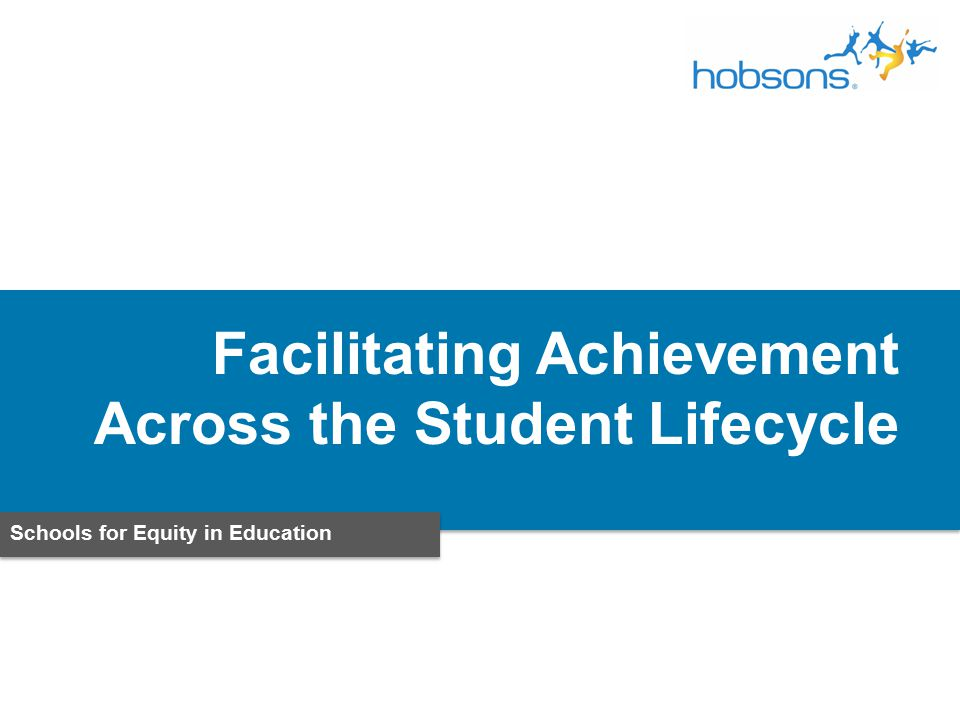 Schools for Equity in Education Facilitating Achievement Across the Student Lifecycle