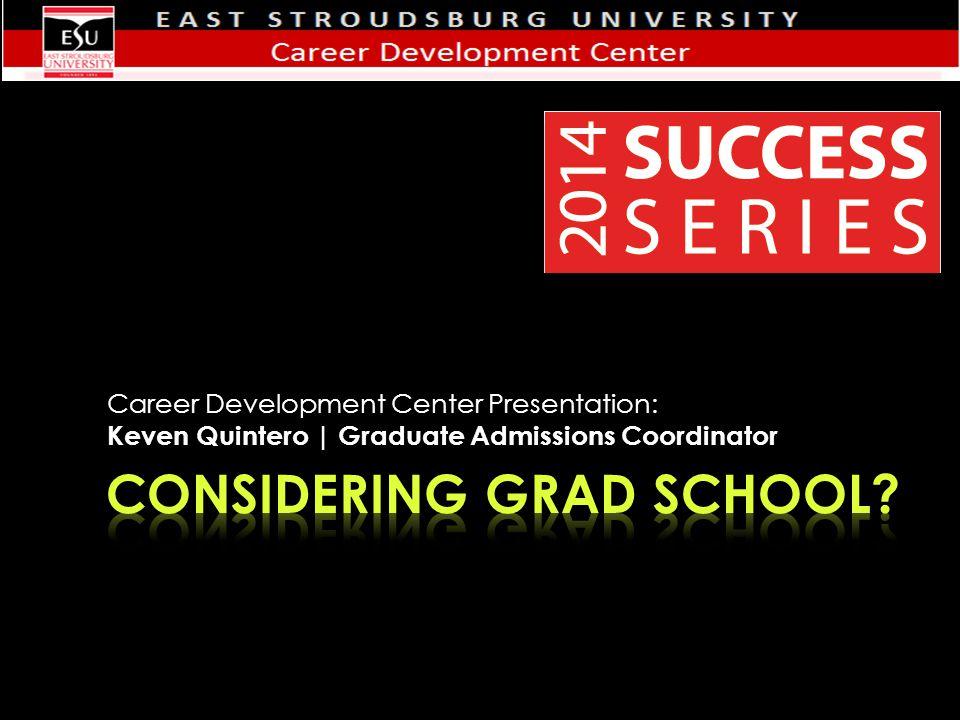 Career Development Center Presentation: Keven Quintero | Graduate Admissions Coordinator
