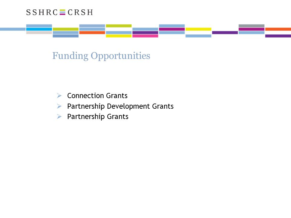 Funding Opportunities  Connection Grants  Partnership Development Grants  Partnership Grants