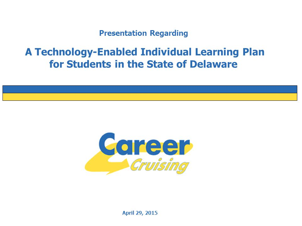 April 29, 2015 Presentation Regarding A Technology-Enabled Individual Learning Plan for Students in the State of Delaware