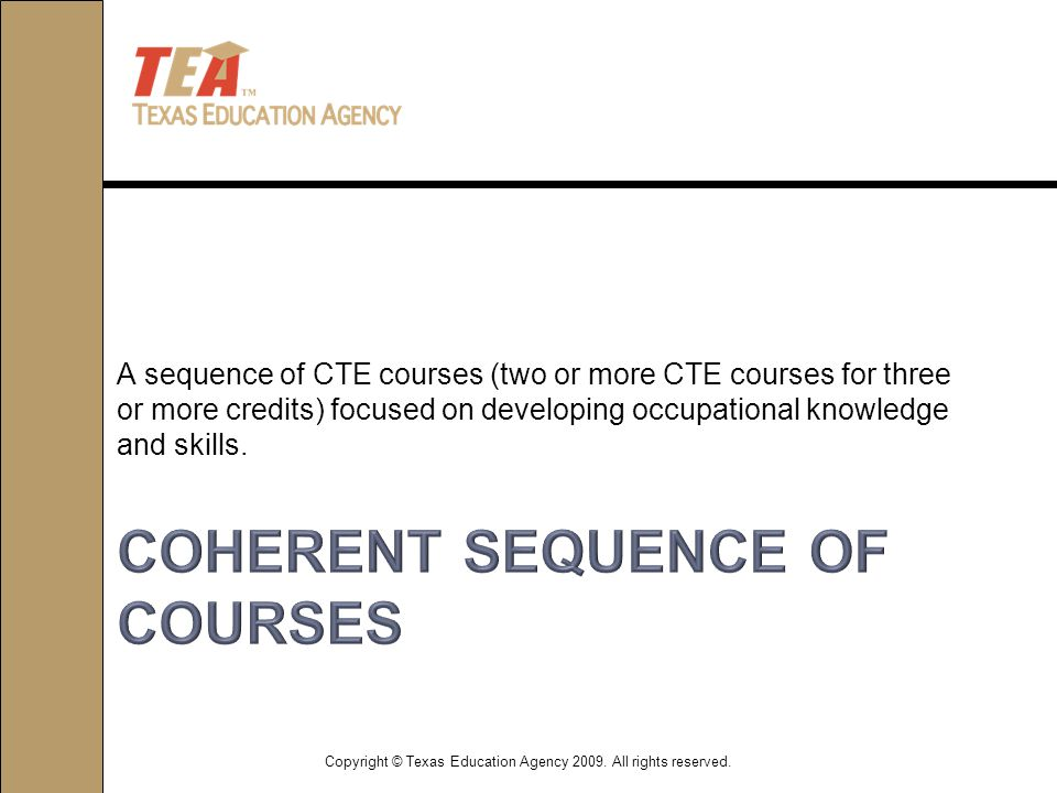 A sequence of CTE courses (two or more CTE courses for three or more credits) focused on developing occupational knowledge and skills.