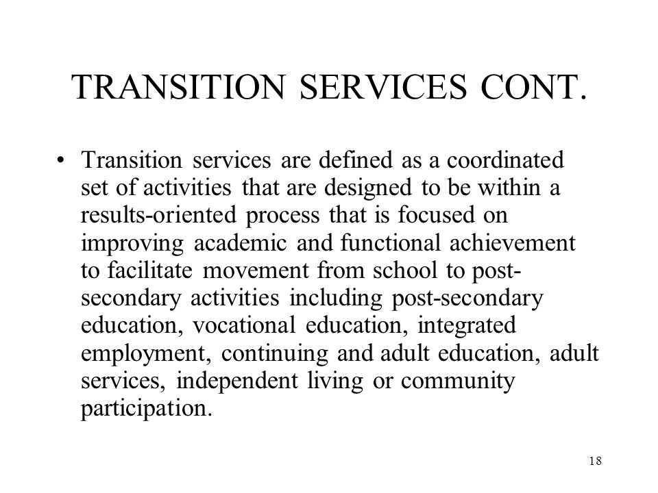 18 TRANSITION SERVICES CONT.