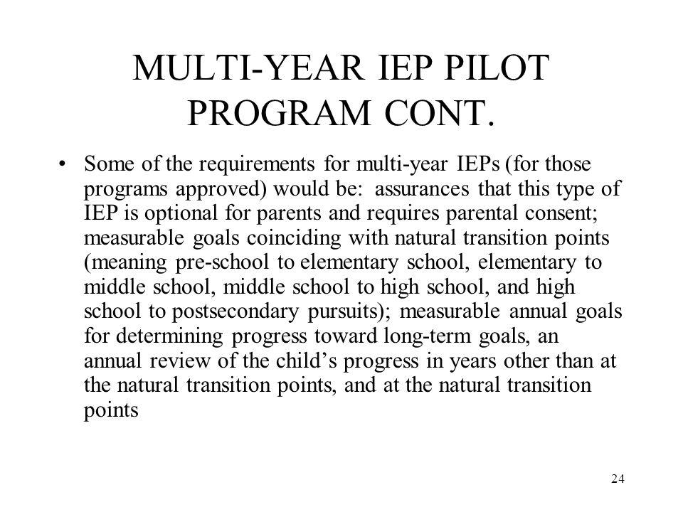 24 MULTI-YEAR IEP PILOT PROGRAM CONT.