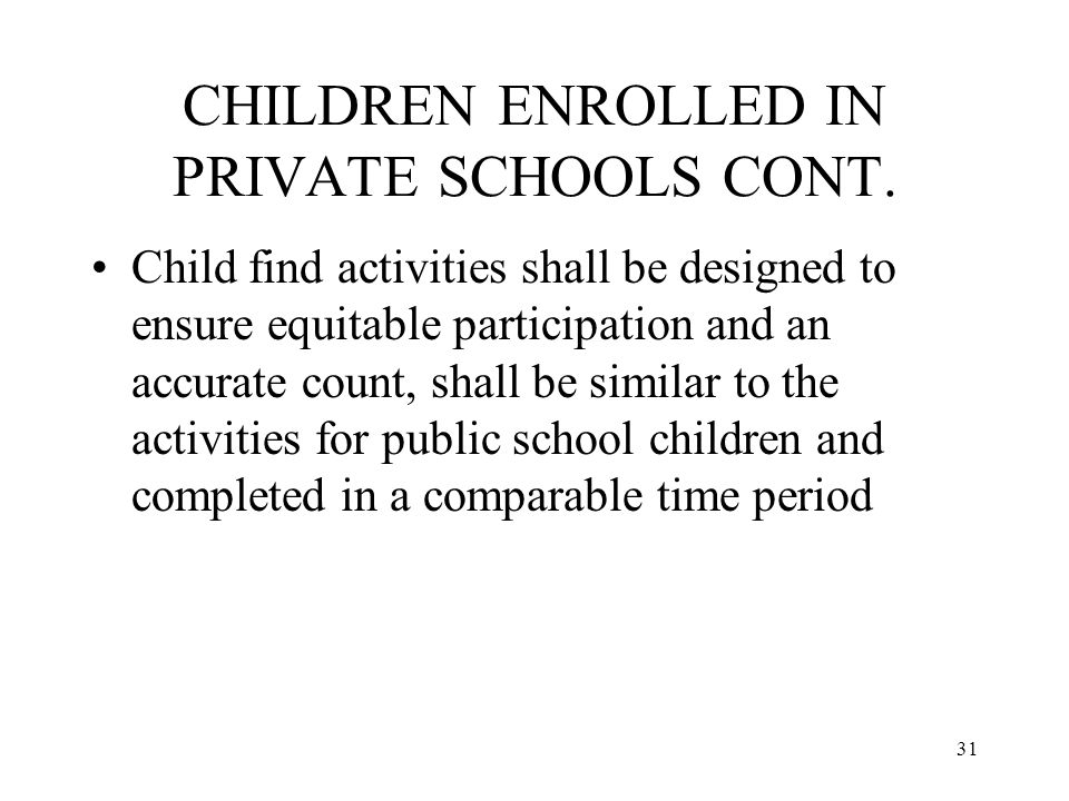 31 CHILDREN ENROLLED IN PRIVATE SCHOOLS CONT.