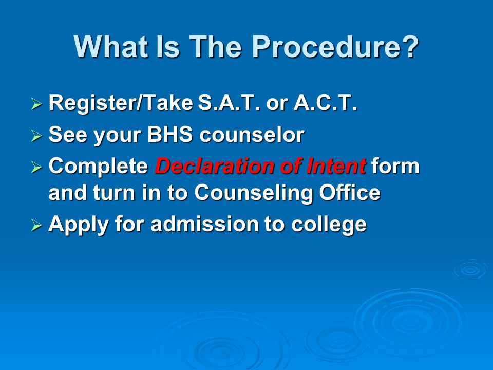 What Is The Procedure.  Register/Take S.A.T. or A.C.T.