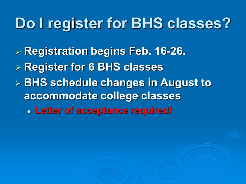 Do I register for BHS classes.  Registration begins Feb.