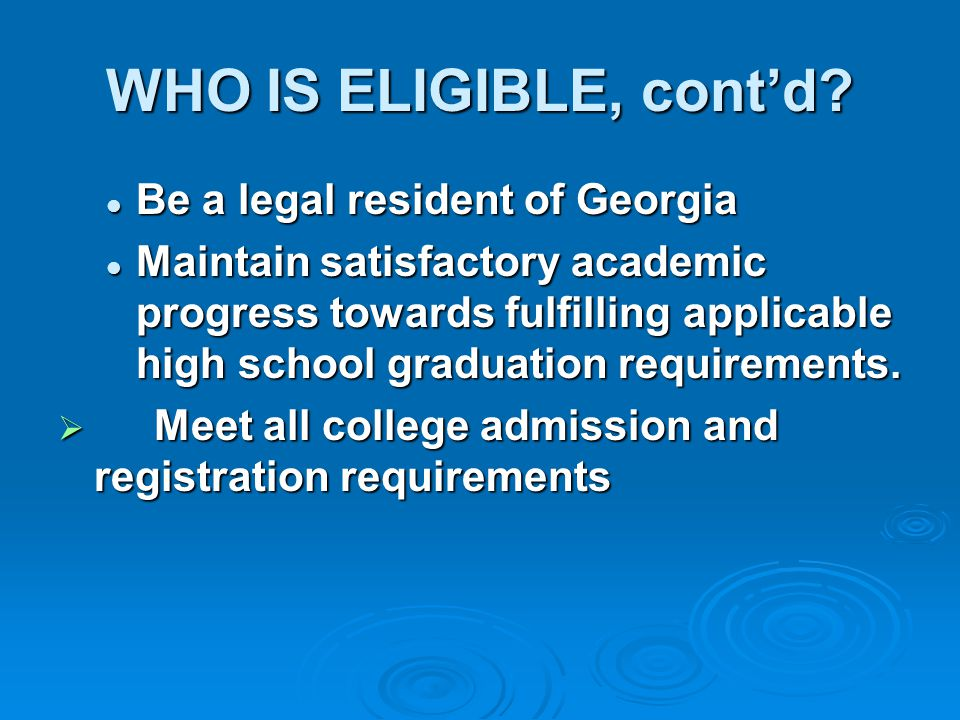 WHO IS ELIGIBLE, cont'd.