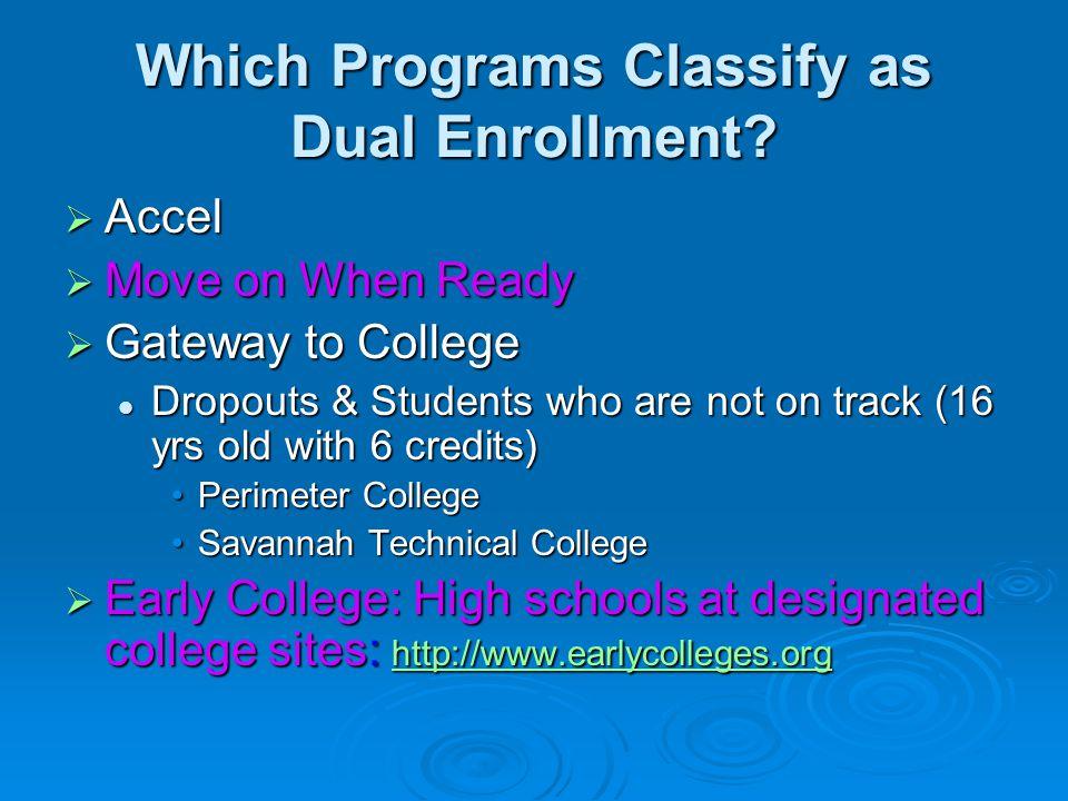 Which Programs Classify as Dual Enrollment, cont'd.