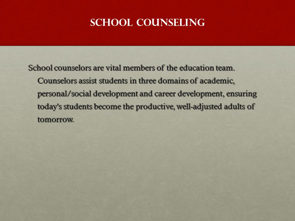 School counselors are vital members of the education team. Counselors assist students in three domains of academic, personal/social development and ca