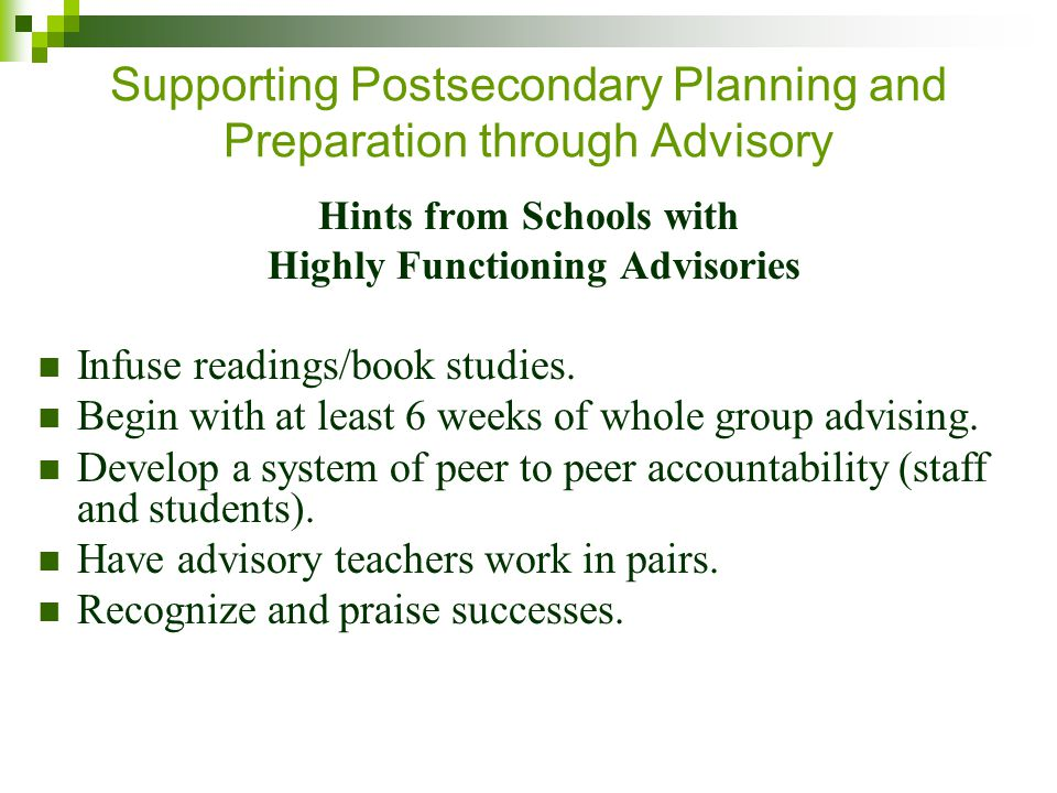 Supporting Postsecondary Planning and Preparation through Advisory Hints from Schools with Highly Functioning Advisories Infuse readings/book studies.