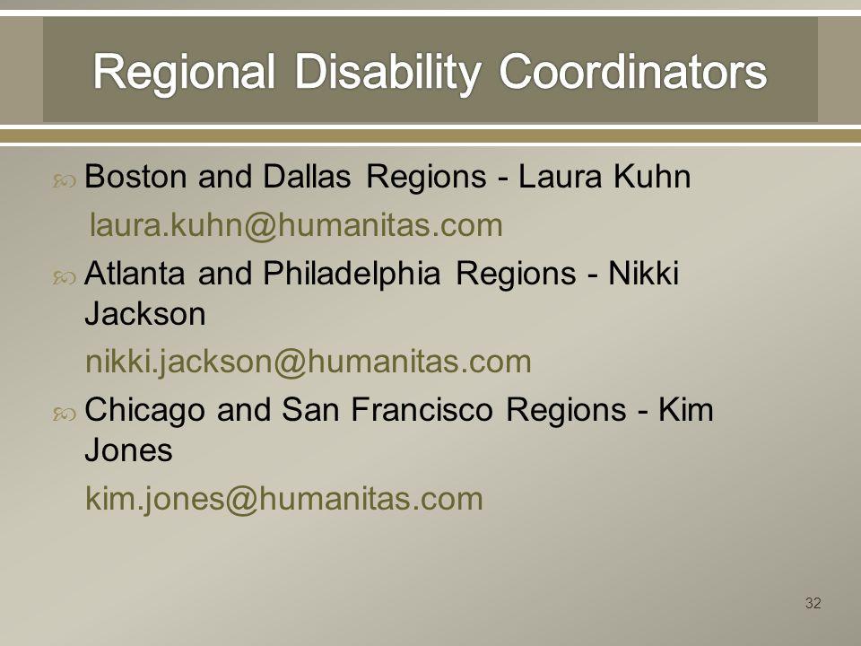  Boston and Dallas Regions - Laura Kuhn laura.kuhn@humanitas.com  Atlanta and Philadelphia Regions - Nikki Jackson nikki.jackson@humanitas.com  Chicago and San Francisco Regions - Kim Jones kim.jones@humanitas.com 32