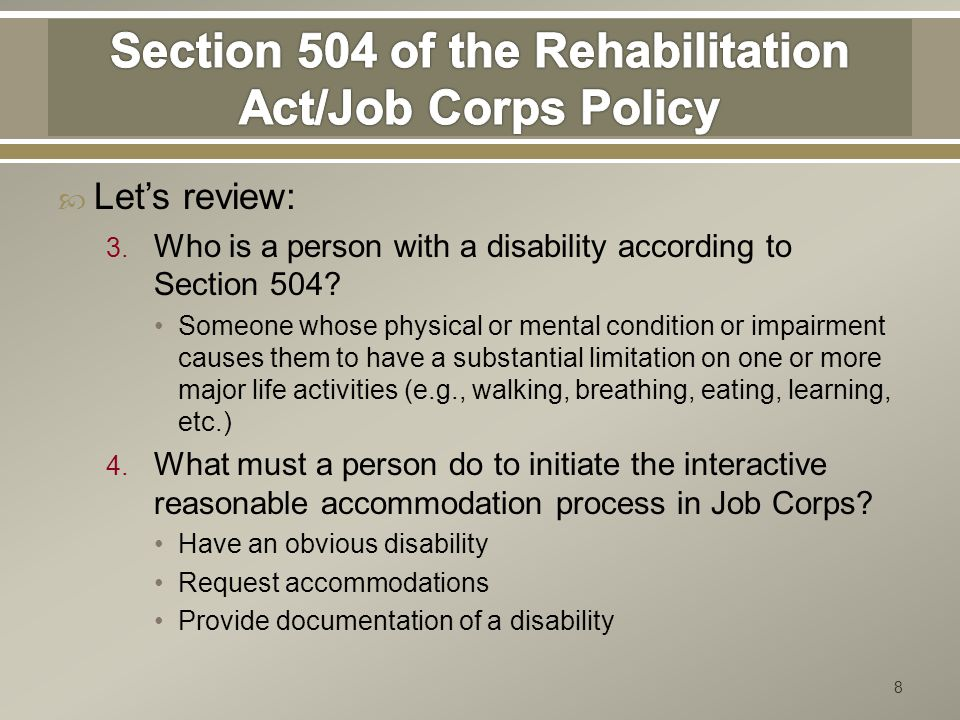  Let's review: 3. Who is a person with a disability according to Section 504.