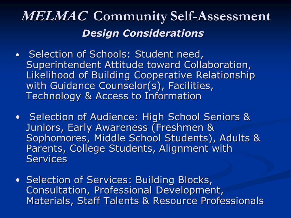 MELMAC Community Self-Assessment Design Considerations Selection of Schools: Student need, Superintendent Attitude toward Collaboration, Likelihood of