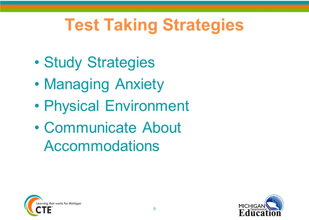 Test Taking Strategies Study Strategies Managing Anxiety Physical Environment Communicate About Accommodations 9