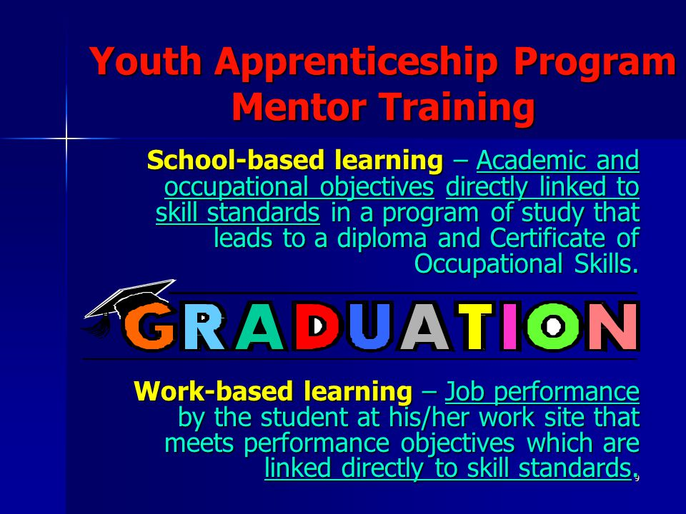 20 Youth Apprenticeship Program Mentor Training  The mentor must possess good personal qualities and technical competence to be successful.