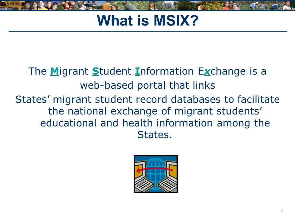 2 The Importance of MSIX Migrant student information is readily available in a secure system Access to course history to allow proper placement into appropriate classes Ability to receive notification of a student's arrival to area