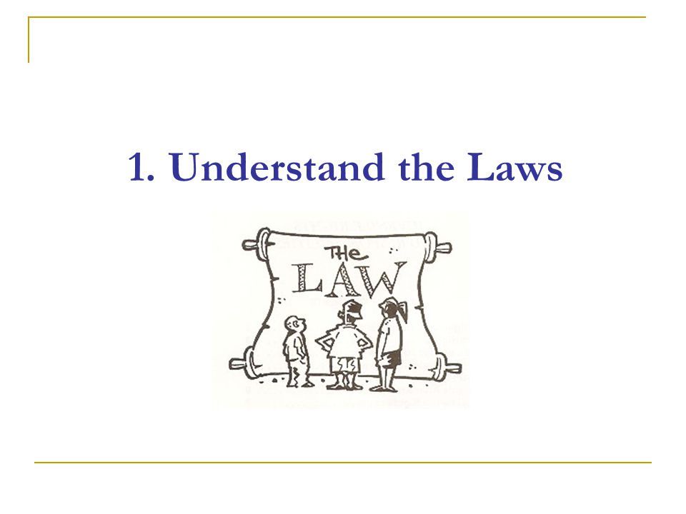 1. Understand the Laws