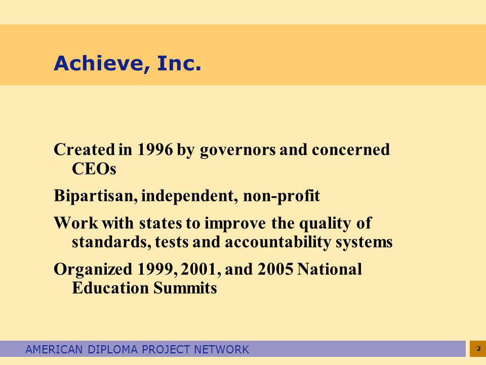 2 AMERICAN DIPLOMA PROJECT NETWORK Achieve, Inc.