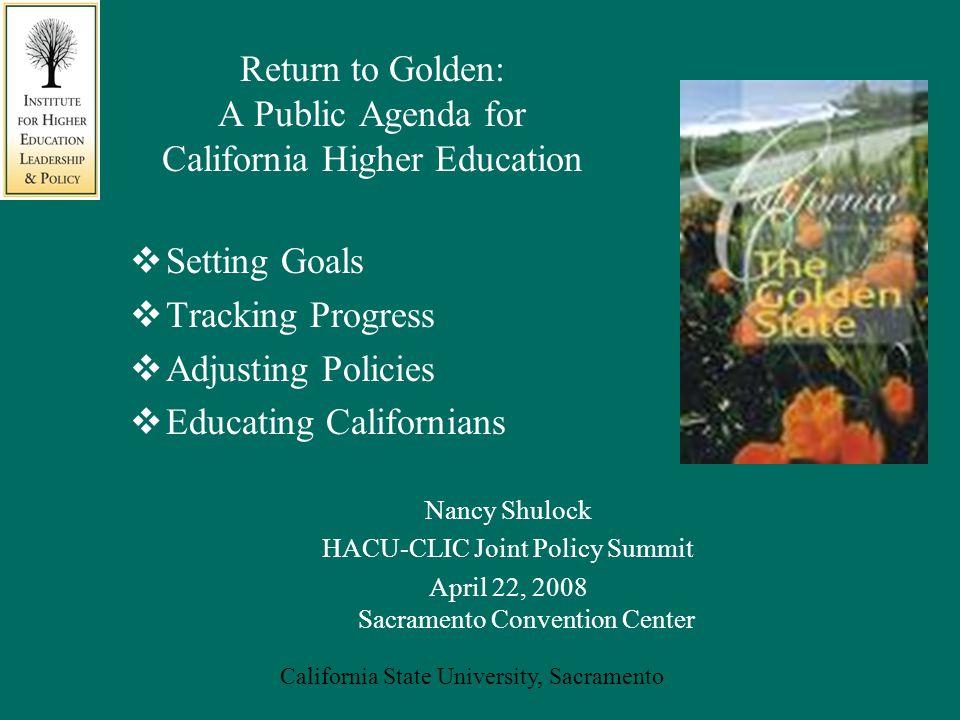 California State University, Sacramento Aligning Policies with Goals, e.g.