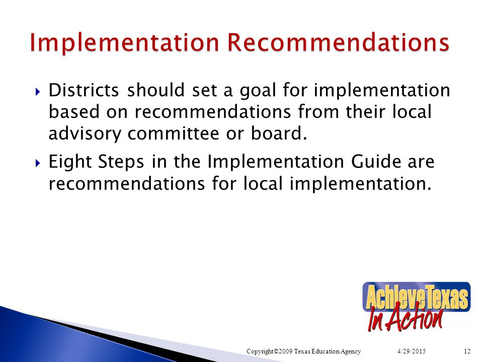  Districts should set a goal for implementation based on recommendations from their local advisory committee or board.  Eight Steps in the Implement