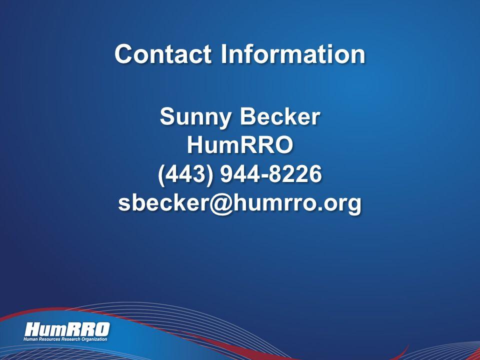Contact Information Sunny Becker HumRRO (443) 944-8226 sbecker@humrro.org Contact Information Sunny Becker HumRRO (443) 944-8226 sbecker@humrro.org
