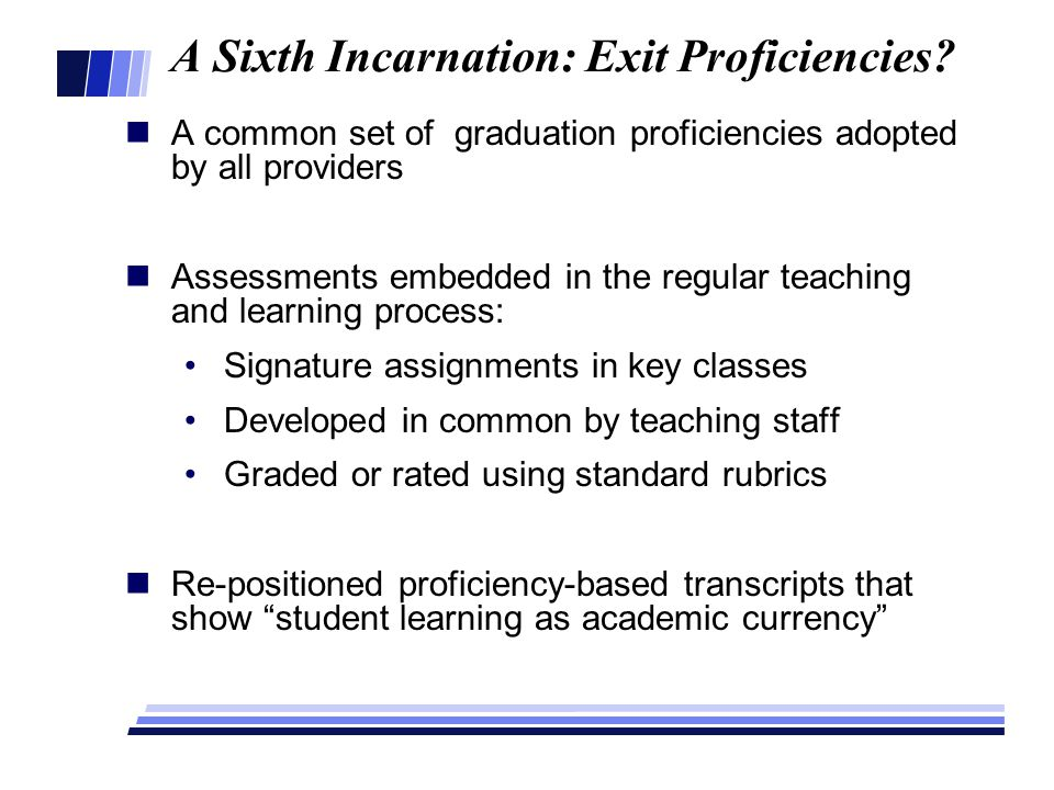 A Sixth Incarnation: Exit Proficiencies.