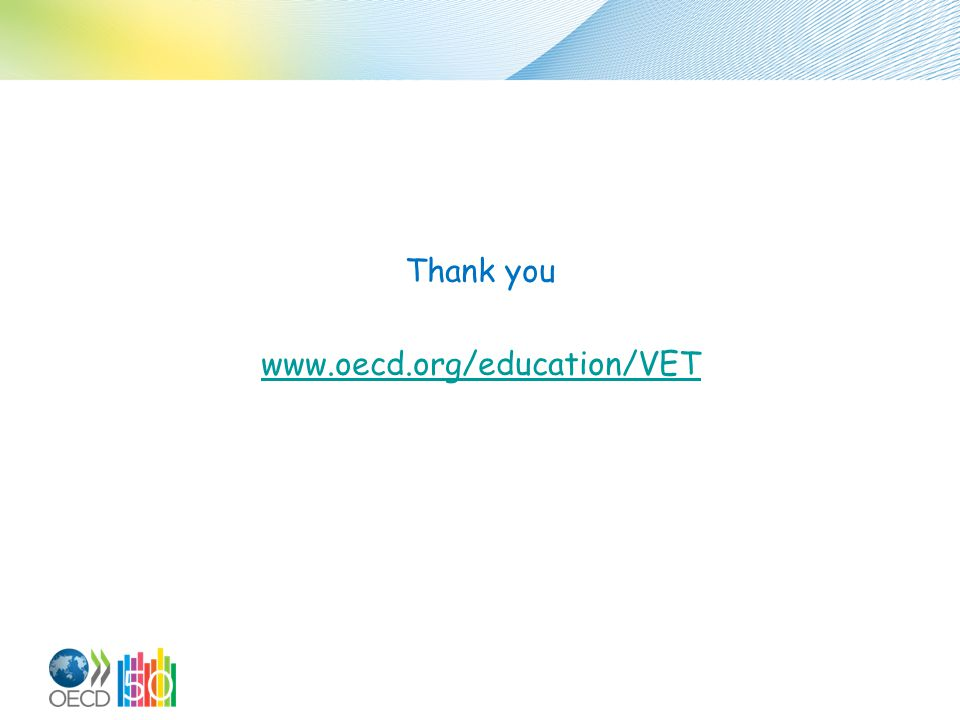 Thank you www.oecd.org/education/VET