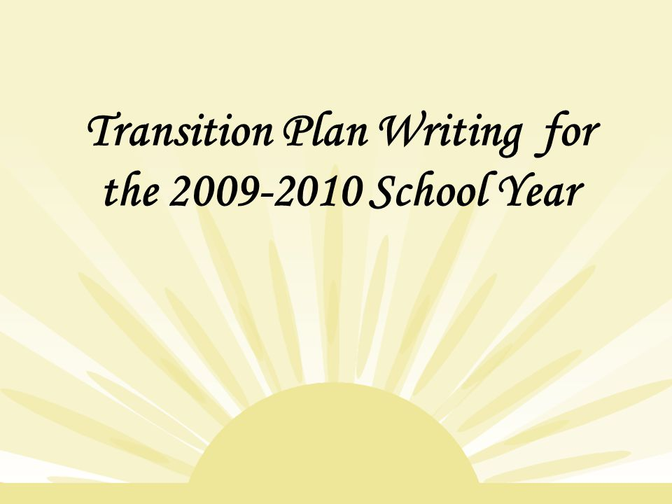 Transition Plan Writing for the 2009-2010 School Year