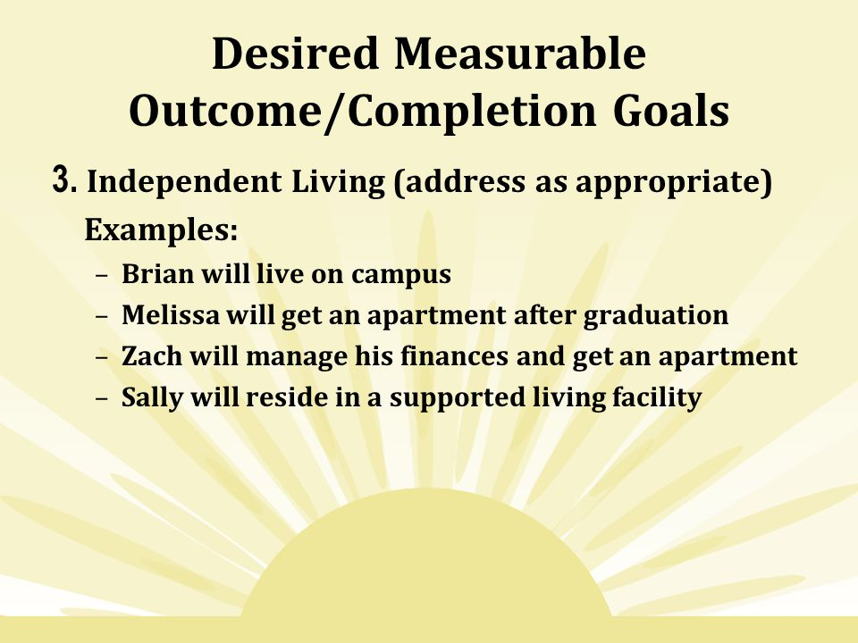 Desired Measurable Outcome/Completion Goals 3.