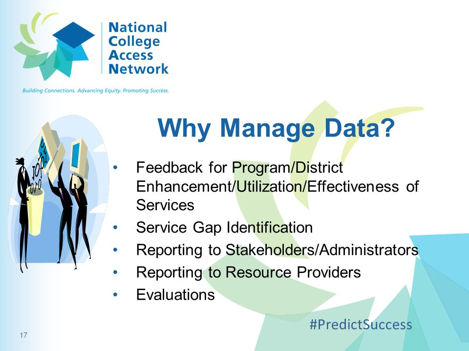 Why Manage Data? Feedback for Program/District Enhancement/Utilization/Effectiveness of Services Service Gap Identification Reporting to Stakeholders/