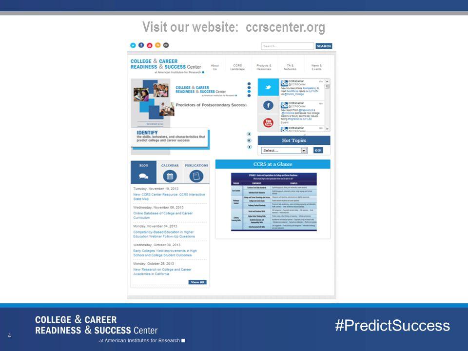 4 Visit our website: ccrscenter.org #PredictSuccess