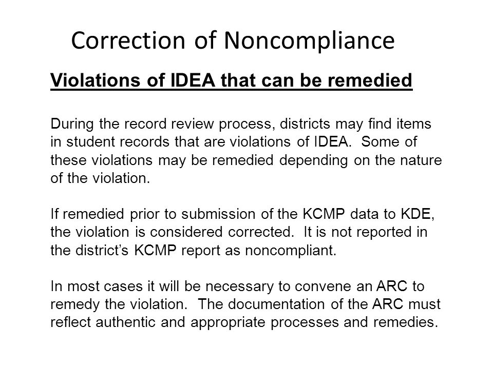 Violations of IDEA that can be remedied During the record review process, districts may find items in student records that are violations of IDEA. Som