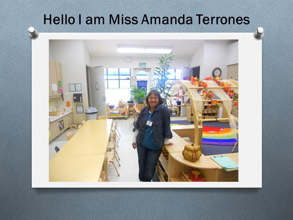 Hello I am Miss Amanda Terrones