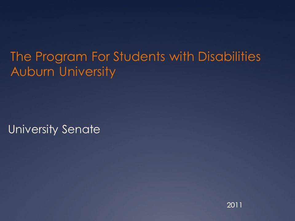 The Program For Students with Disabilities Auburn University University Senate 2011