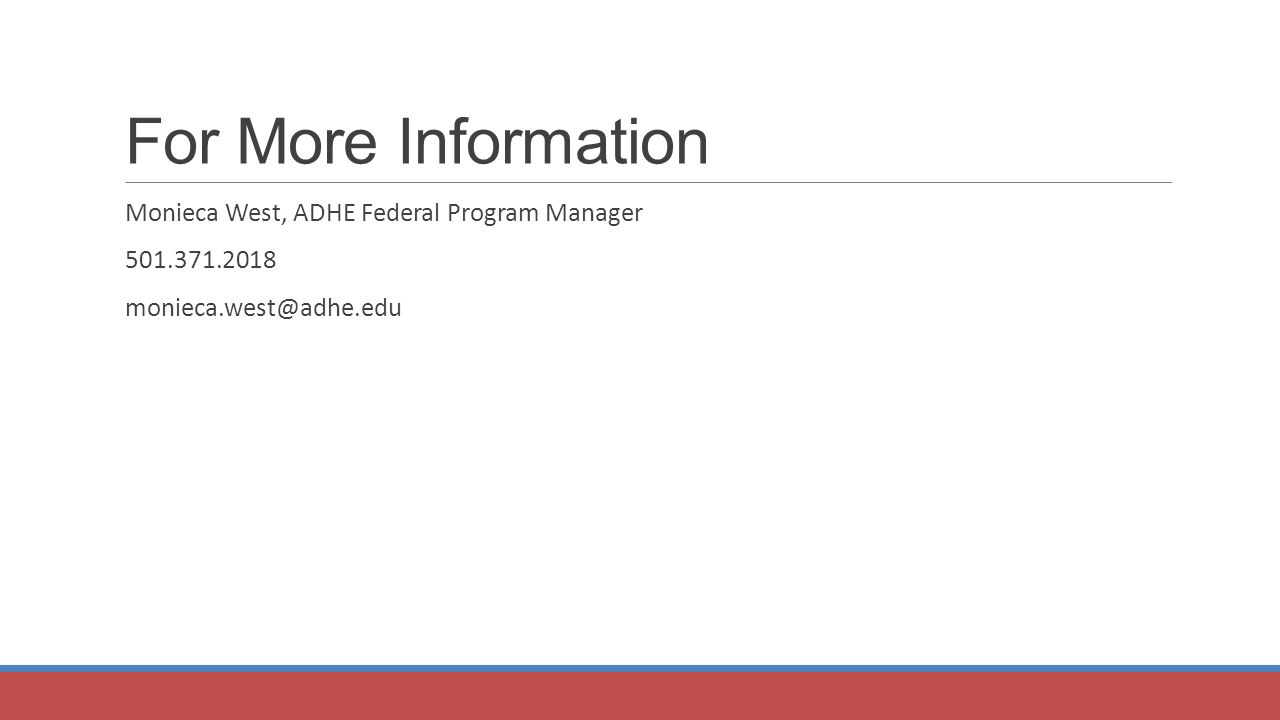For More Information Monieca West, ADHE Federal Program Manager