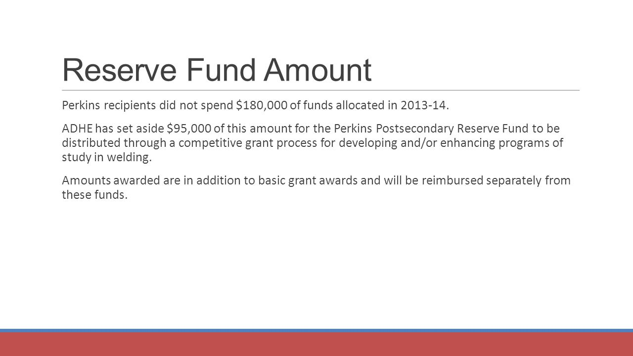 Eligible Recipients Institutions eligible for Reserve Fund grants must be a current Perkins recipient and meet at least one of the following criteria Be located in a rural area.