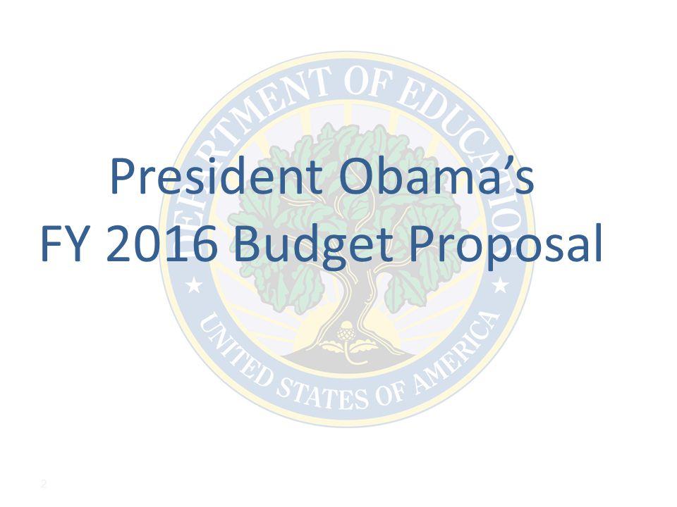 2 President Obama's FY 2016 Budget Proposal